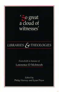 Cover for So Great a Cloud of Witnesses: Libraries & Theologies