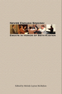 Cover for Never Enough Singing: Essays in Honor of Seth Kasten