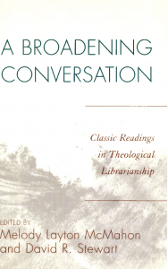 Cover for A Broadening Conversation: Classic Readings in Theological Librarianship