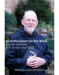 Cover for An Enthusiasm For The Word: The Life And Work of Fr. Simeon Daly, O.S.B.
